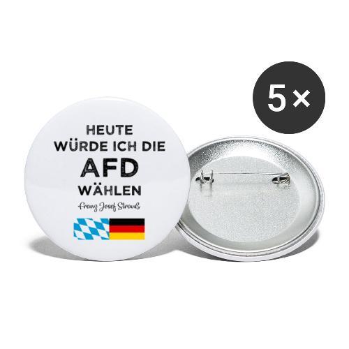 Heute würde ich die AfD wählen. Franz Josef Strauß - Buttons klein 25 mm (5er Pack)