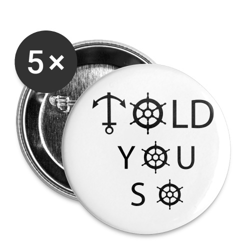 Told you so - Buttons klein 25 mm (5er Pack)