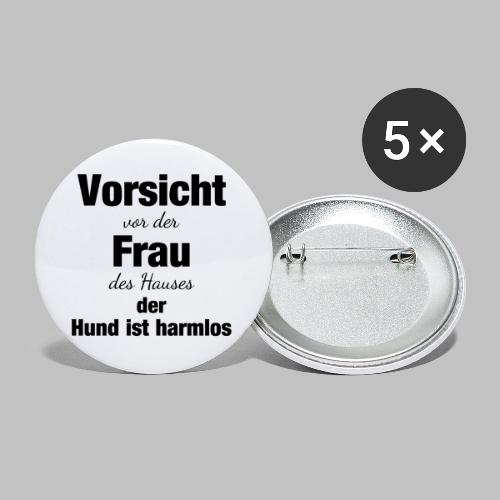 VORSICHT VOR DER FRAU DES HAUSES DER HUND IST - Buttons klein 25 mm (5er Pack)