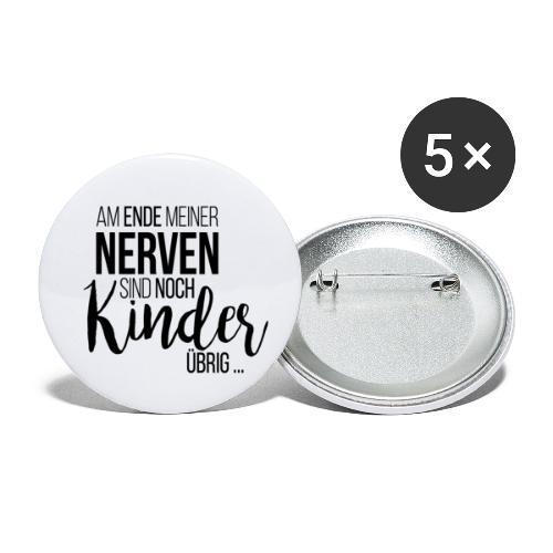 Am Ende meiner Nerven sind noch Kinder übrig - Buttons klein 25 mm (5er Pack)