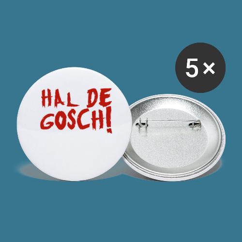 Hal de Gosch! - Buttons klein 25 mm (5er Pack)