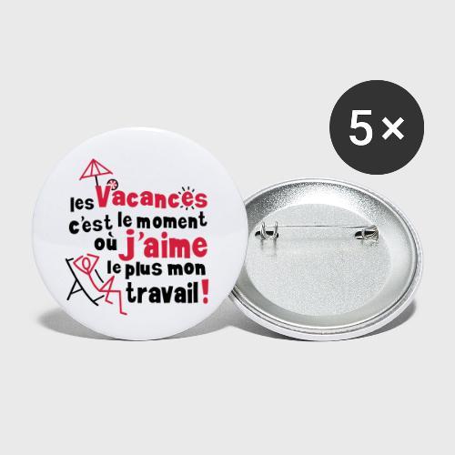 En vacances pas de travail - Lot de 5 petits badges (25 mm)