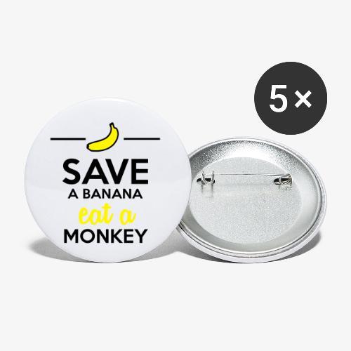 Essen Affen & Bananen - Save a Banana eat a Monkey - Buttons klein 25 mm (5er Pack)