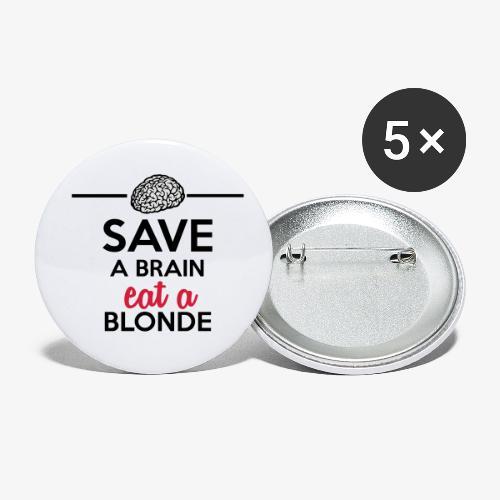 Gebildet - Save a Brain eat a Blond - Buttons klein 25 mm (5er Pack)