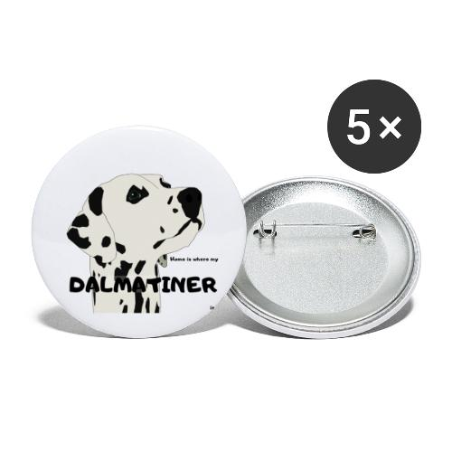 Home is where my Dalmatiner is ! - Buttons klein 25 mm (5er Pack)