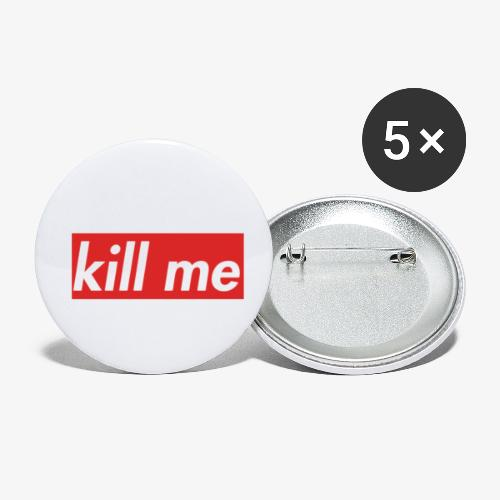 kill me - Buttons small 1''/25 mm (5-pack)