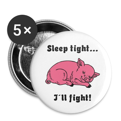 Sleep tight - I´ll fight! - Buttons klein 25 mm (5er Pack)