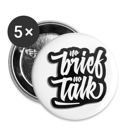no brief, no talk - Buttons klein 25 mm (5er Pack)