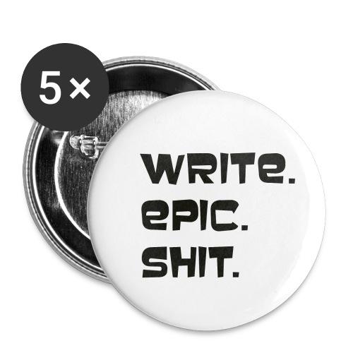Write epic shit! Motivationsspruch für Autoren - Buttons klein 25 mm (5er Pack)
