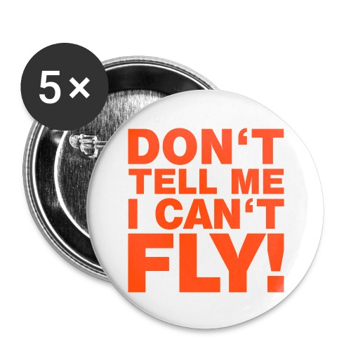 DON'T TELL ME I CAN'T FLY - Buttons klein 25 mm (5er Pack)