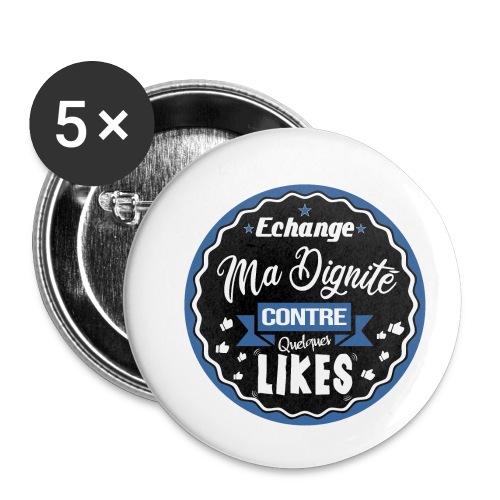 Echange ma dignité contre quelques likes - Buttons small 1''/25 mm (5-pack)