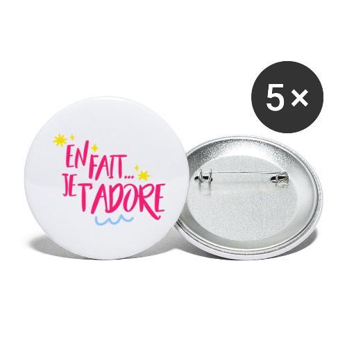 En fait, je t'adore - Lot de 5 petits badges (25 mm)