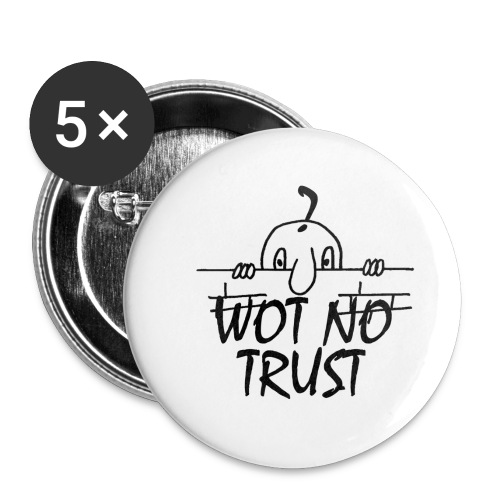 WOT NO TRUST - Buttons small 1''/25 mm (5-pack)
