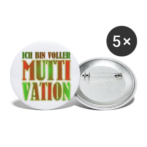 Ich bin voller Muttivation - Mama ist die BESTE - Buttons klein 25 mm (5er Pack)
