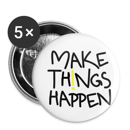 Make Things Happen - Buttons klein 25 mm (5er Pack)