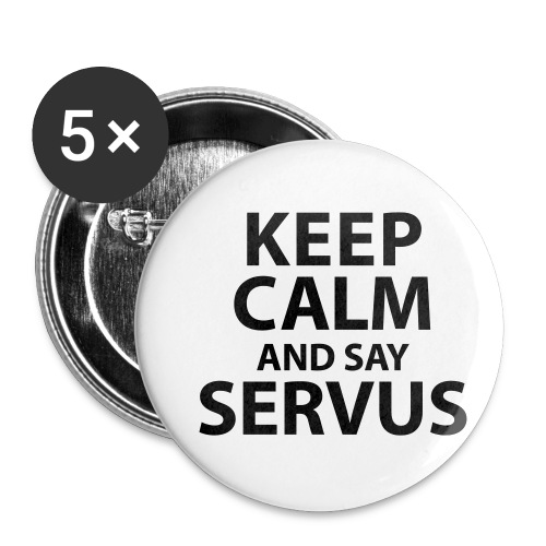 Keep calm and say Servus - Buttons klein 25 mm (5er Pack)