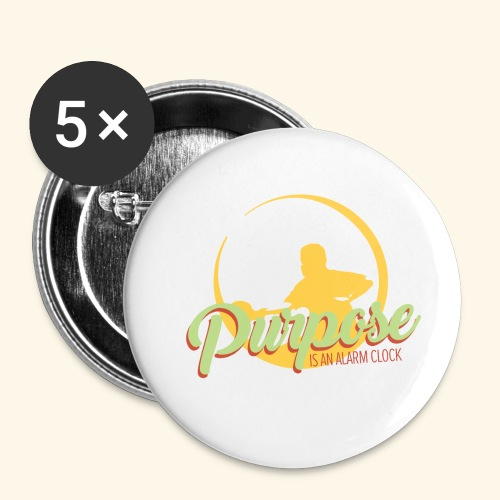 Purpose is an alarm clock to keep reminding you - Buttons klein 25 mm (5er Pack)