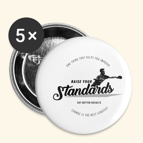 Raise your standards and get better results - Buttons klein 25 mm (5er Pack)