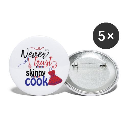 Never trust a skinny cook - Små knappar 25 mm (5-pack)