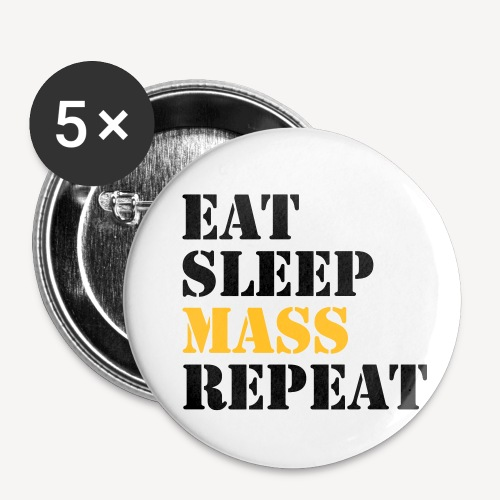 EAT SLEEP MASS REPEAT - Buttons small 1''/25 mm (5-pack)