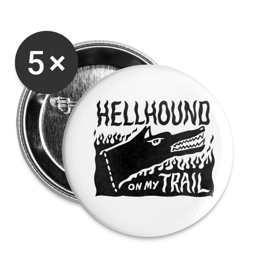 Hellhound on my trail - Buttons small 1''/25 mm (5-pack)