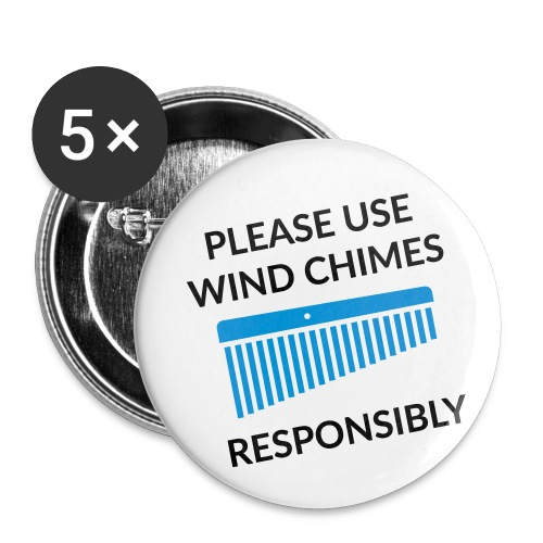 Use Chimes Responsibly - Buttons klein 25 mm (5er Pack)