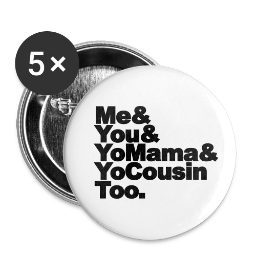Outkast - Me, You, Yomama and Yocousin too - Buttons klein 25 mm (5-pack)