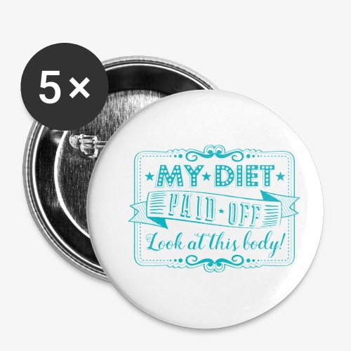 Handlettering My diet paid off (Turqoise) - Buttons klein 25 mm (5-pack)