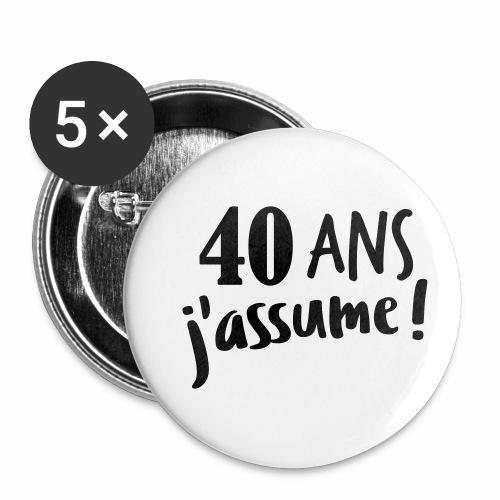 40 ans j'assume - Lot de 5 petits badges (25 mm)