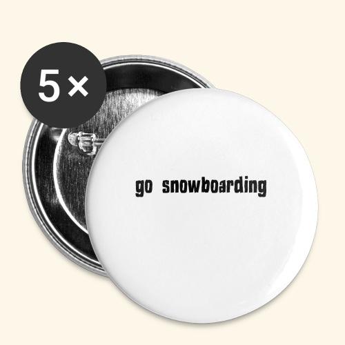 go snowboarding t-shirt geschenk idee - Buttons klein 25 mm (5er Pack)