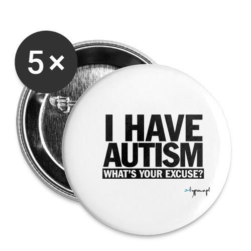 I have autism... (black) - Przypinka mała 25 mm (pakiet 5 szt.)