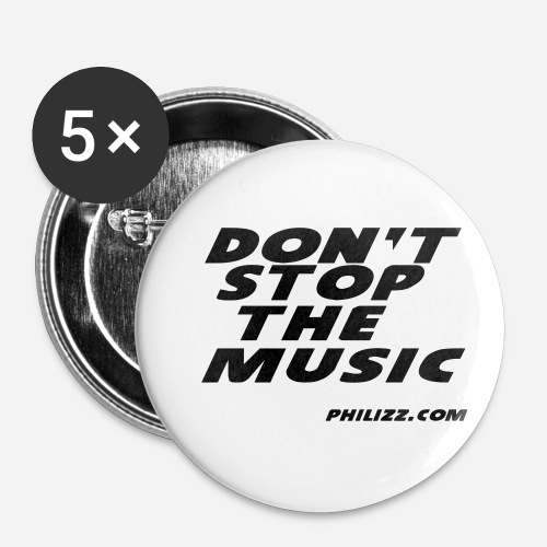 dontstopthemusic - Buttons small 1''/25 mm (5-pack)