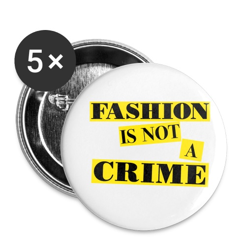 FASHION IS NOT A CRIME - Buttons small 1''/25 mm (5-pack)