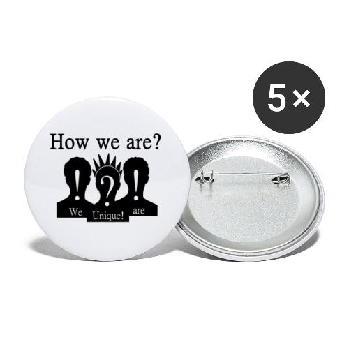 How we are? We are unique! Schwarz - Buttons klein 25 mm (5er Pack)