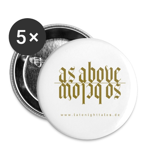 As Above - So Below - GOLD - Buttons klein 25 mm (5er Pack)
