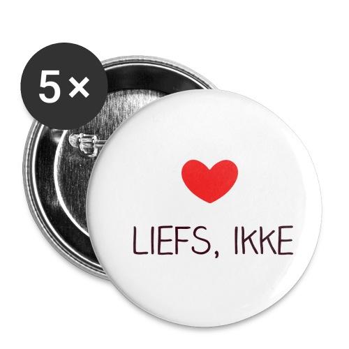 Liefs, ikke - Buttons klein 25 mm (5-pack)