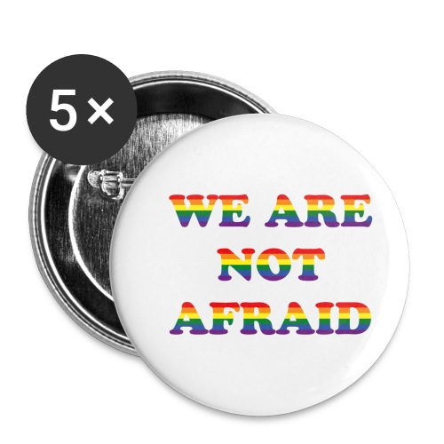 We are not afraid - Buttons small 1''/25 mm (5-pack)