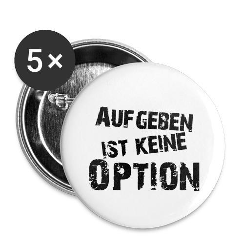 Aufgeben ist keine Option - Buttons klein 25 mm (5er Pack)