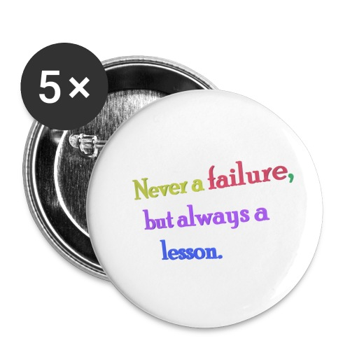 Never a failure but always a lesson - Buttons small 1''/25 mm (5-pack)