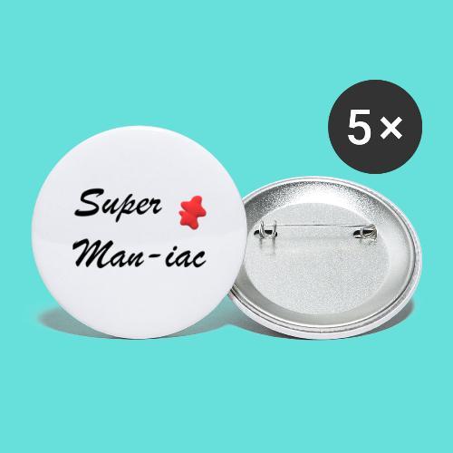 Super maniaque - Lot de 5 petits badges (25 mm)