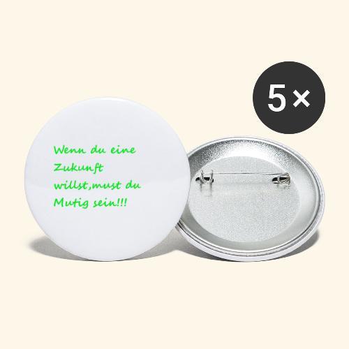 Zeig mut zur Zukunft - Buttons small 1''/25 mm (5-pack)