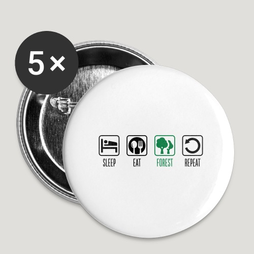 Sleep Eat Forest Repeat - Buttons klein 25 mm (5er Pack)
