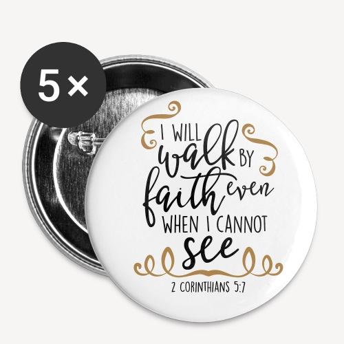 2 CORINTHIANS 5:7 - Buttons small 1''/25 mm (5-pack)
