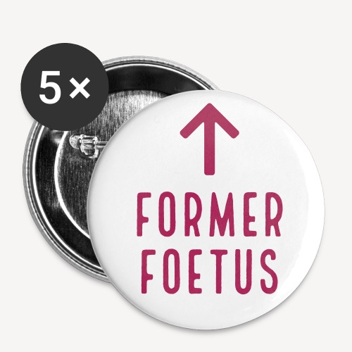 FORMER FOETUS - Buttons small 1''/25 mm (5-pack)