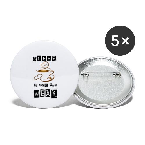 Sleep is for the weak - Buttons klein 25 mm (5er Pack)