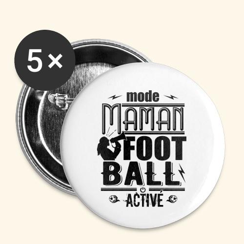 FOOTBALL Mode Maman foot activé - Fan supporter - Lot de 5 petits badges (25 mm)