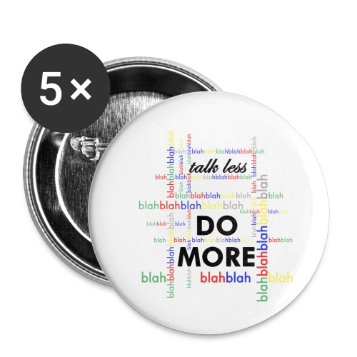 Talk less do more - Confezione da 5 spille piccole (25 mm)