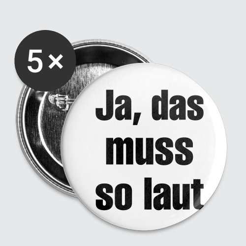 das muss so - Buttons klein 25 mm (5er Pack)