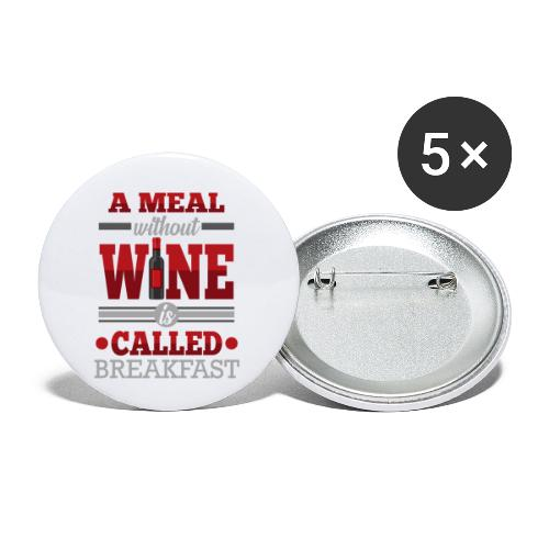 Food requires wine - Funny wine gift idea - Buttons small 1''/25 mm (5-pack)