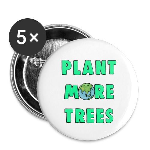 Plant More Trees Global Warming Climate Change - Buttons small 1''/25 mm (5-pack)